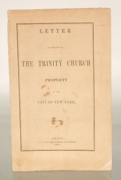 MILLER, RUTGER B. - Letter in Relation to the Trinity Church Property in the City of New York