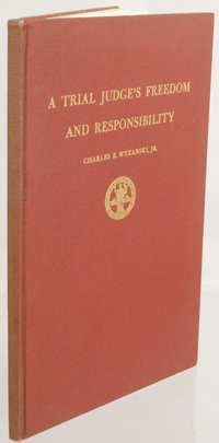 WYZANSKI, JR., CHARLES E. - A Trial Judge's Freedom and Responsibility. With an Introduction by Augustus N. Hand