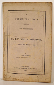 TRAPIER, PAUL - A Narrative of Facts Which Led to the Presentment of the Rt. Rev. Benj. T. Onderdonk, Bishop of New-York