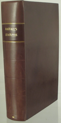 RASTELL, WILLIAM (COMP.) - A Collection in English of the Statutes now in force, continued from the beginning of Magna Charta, made in the 9 yere of the Reigne of King H.3. untill . . . the 7 yere of the Raigne of our Soueraigne Lord King James [etc.]. S.T.C. 9324; Cowley 112. Folio