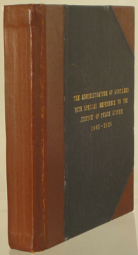 MCNEILL, WILLIAM ARNOTT - The Administration of Scotland. With Special Reference to the Justice of Peace System. 1603 - 1625
